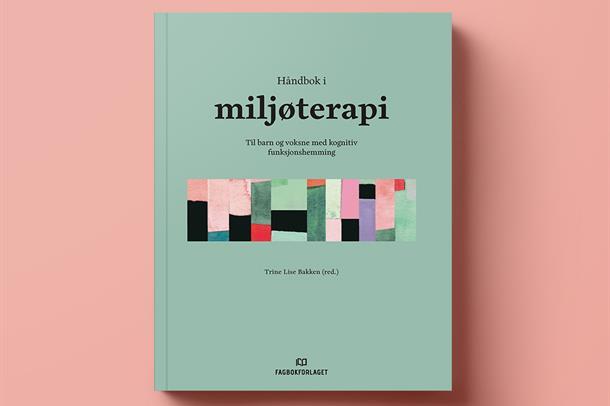 Ny bok om miljøterapi utgitt på Fagbokforlaget